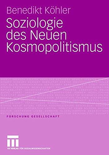 Download Soziologie des Neuen Kosmopolitismus (Forschung Gesellschaft) (German Edition) pdf