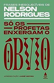 Só os profetas enxergam o óbvio: frases inesquecíveis de Nelson Rodrigues