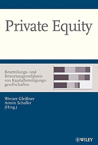 Private Equity - Beurteilungs- und Bewertungsverfahren von Kapitalbeteiligungsgesellschaften Gebundenes Buch – 18. Juni 2008 Werner Gleißner Armin Schaller Wiley-VCH 3527502041
