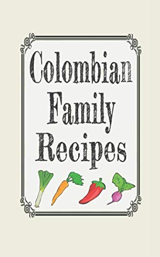 Colombian family recipes: Blank cookbooks to write in by Wanderlust mother