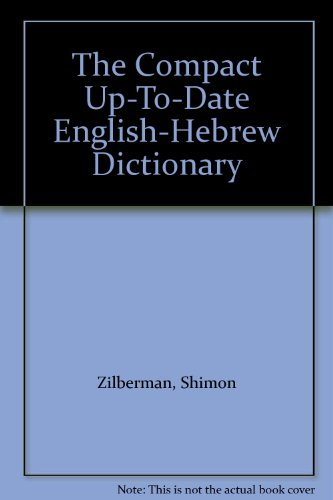 The Compact Up-To-Date English-Hebrew Dictionary