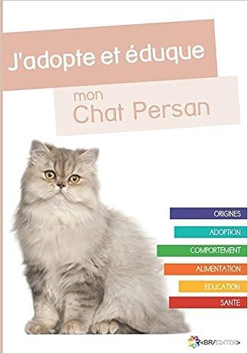 Amazon Fr J Adopte Et Eduque Mon Chat Persan Du Chat Rue Livres