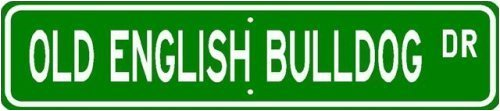 Old English Bulldog STREET SIGN ~ High Quality Aluminum ~ Dog Lover