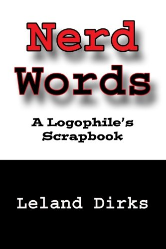 Word Nerd - Nerd Words: A Logophile's Scrapbook