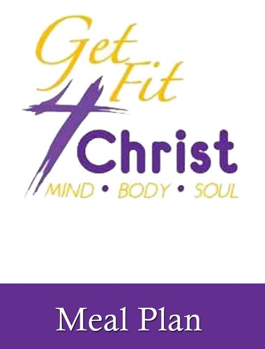 Get Fit 4 Christ Meal Plan (40 Day Meal Plan)