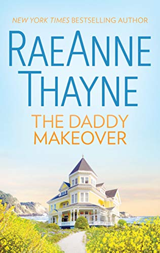 The Daddy Makeover (The Women of Brambleberry House Book 1) by [Thayne, RaeAnne]