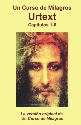 URTEXT. Un curso de milagros: Capitulos 1 al 6 (Spanish Edition) [Gongarola] (Tapa Blanda)