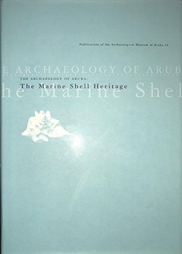 - The archaeology of Aruba : the marine shell heritage