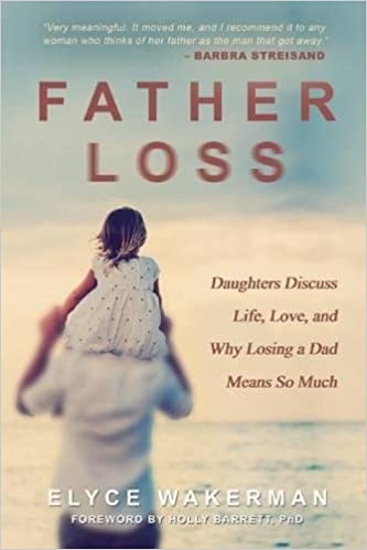 Book Father Loss: Daughters Discuss Life, Love, and Why Losing a Dad Means So Much