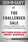 img - for Summary of The Challenger Sale by Matthew Dixon and Brent Adamson: Conversation Starters book / textbook / text book
