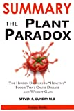img - for SUMMARY Of The Plant Paradox: The Hidden Dangers in Healthy Foods That Cause Disease and Weight Gain - By Dr. Steven R. Gundry M.D book / textbook / text book
