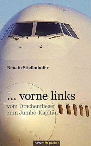 . . . vorne links: vom Drachenflieger zum Jumbo-Kapitän (German Edition)