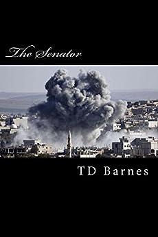 The Senator (English Edition) por [Barnes, TD]