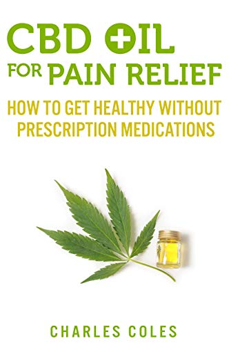 CBD Oil for Pain Relief: How To Get Healthy Without Prescription Medications (Best Strains For Ptsd)