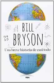 Una breve historia de casi todo (DIVULGACIÓN): Amazon.es
