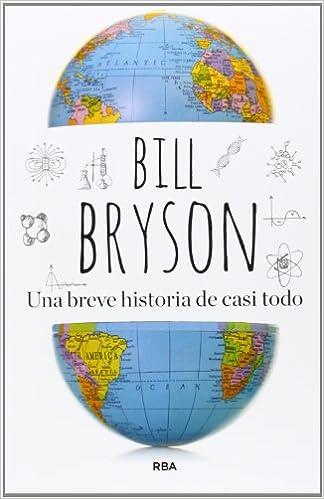 Una breve historia de casi todo (DIVULGACIÓN): Amazon.es: Bryson, Bill, Álvarez Florez, Jose Manuel: Libros