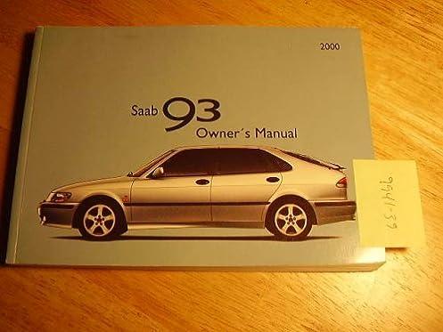 2000 9 3 93 saab owners manual saab amazon com books rh amazon com Saab 9-3 Aero Saab 9-3 2.0T Sport Sedan