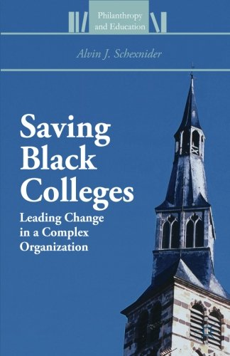 Saving Black Colleges: Leading Change in a Complex Organization (Philanthropy and Education)