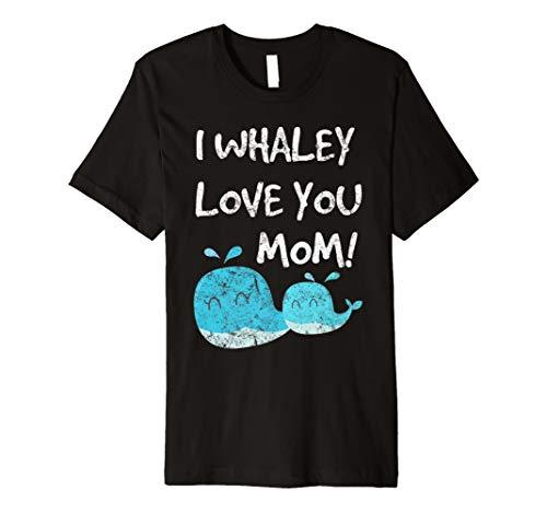 I WHALEY LOVE YOU MOM! WHALE LOVE T-SHIRT ()