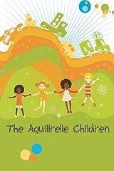 The Aquillrelle Children [Paperback] [2011] (Author) Aquillrelle Paperback