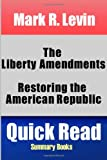 Mark R. Levin: the Liberty Amendments, Quick Read Summary Books, 1492732125