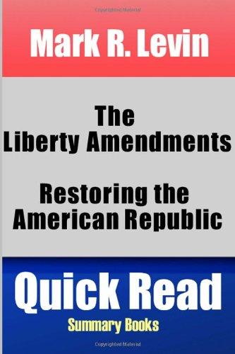 Mark R. Levin: The Liberty Amendments: Restoring the American Republic