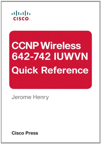 [PDF] CCNP Wireless (642-742 IUWVN) Quick Reference Free Download | Publisher : Cisco Press | Category : Computers & Internet | ISBN 10 : B0088476HU | ISBN 13 : 9781587143113