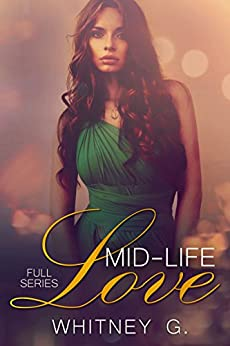 Mid Life Love: Complete Series Boxed Set (Books 1 & 2 ) by [Williams, Whitney Gracia]