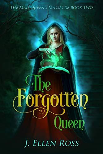 The Forgotten Queen: The Mad Queen's Massacre