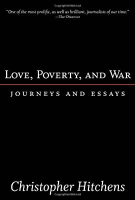 Love, Poverty, and War : Journeys and Essays
