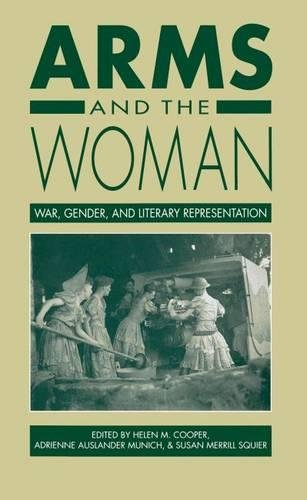 Arms and the Woman: War, Gender, and Literary Representation