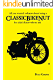 What you always wanted to know about being a ClassicBikeNut, but never knew who to ask.