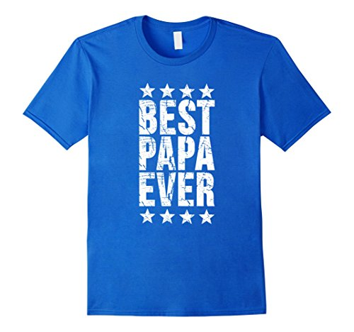 Mens Men's Best Papa Ever Shirt Cute Father's Day Gift T Shirt XL Royal (Father's Day Colors)