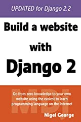 Build a website with Django 2 is the third edition of my popular Django beginners book, fully updated for Django 2.2       Not only has the book been updated to cover the latest version of Django, but the content has been rewritten and...