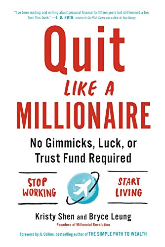 Quit Like a Millionaire: No Gimmicks, Luck, or Trust Fund Required (Quit Amazon Prime)