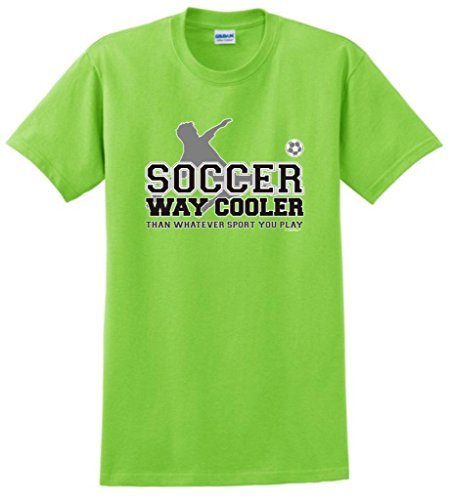 Soccer Way Cooler Than Whatever Sport You Play T-Shirt Large Lime