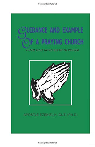 Guidance and Example of A Praying Church: Faith that gives