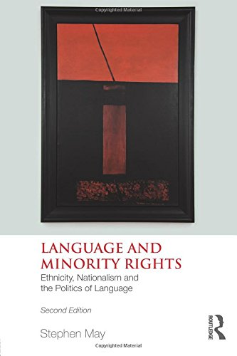 Language and Minority Rights: Ethnicity, Nationalism and the Politics of Language - Language And Ethnicity