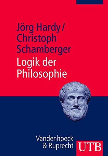 Logik der Philosophie: Einführung in die Logik und Argumentationstheorie Taschenbuch – 18. Januar 2012 Jörg Hardy Christoph Schamberger UTB GmbH 3825236277