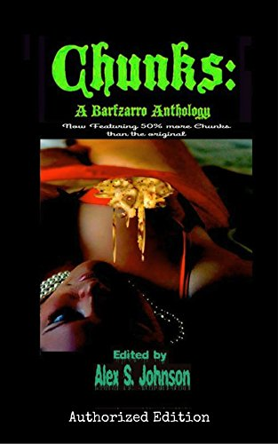 Chunks: A Barfzarro Anthology: Authorized Nocturnicorn Books Edition
