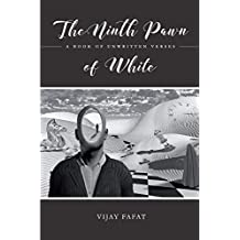 The Ninth Pawn Of White: A Book Of Unwritten Verses