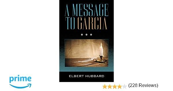 a message to garcia elbert hubbard com books
