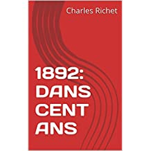1892: DANS CENT ANS (French Edition)