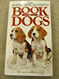 The Reader's Digest Illustrated Book of Dogs - Revised Edition