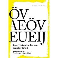 Öv Aeöv Eueij: Fast 21 beknackte Romane in großer Schrift