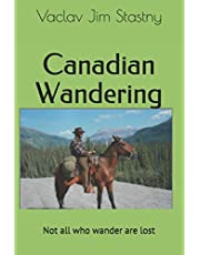 Canadian Wandering: Not all who wander are lost