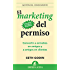 El marketing del permiso: 1 (Gestion Del Conocimiento)