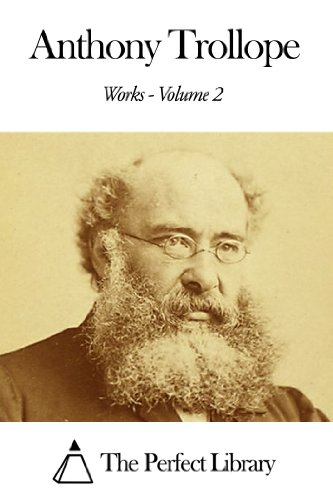 Works of Anthony Trollope - Volume 2
