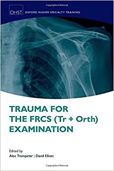 Book Trauma for the FRCS (Tr+Orth) Examination (Oxford Special Train Higher Revision) (2016-01-12)