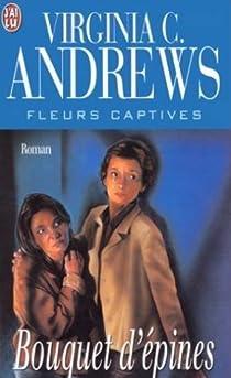 Fleurs captives, tome 3 :  Bouquet d'épines par Andrews